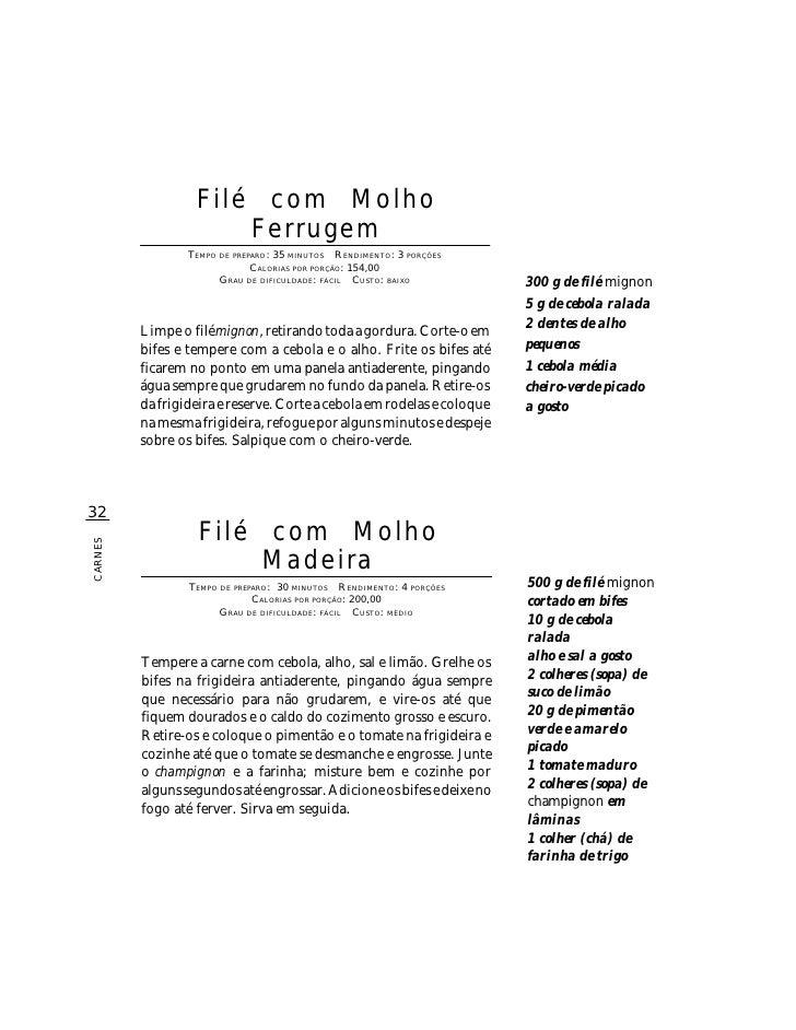 Filé com Molho                       Ferrugem                  TEMPO DE PREPARO : 35 MINUTOS R ENDIMENTO: 3 PORÇÕES       ...