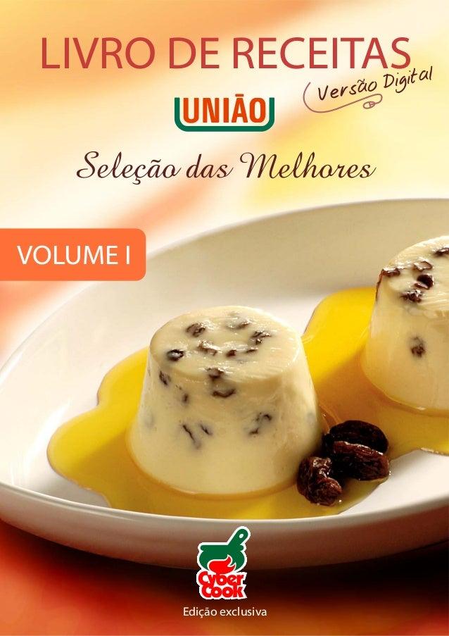 LIVRO DE RECEITAS Seleção das Melhores Versão Digital Edição exclusiva VOLUME I Cook