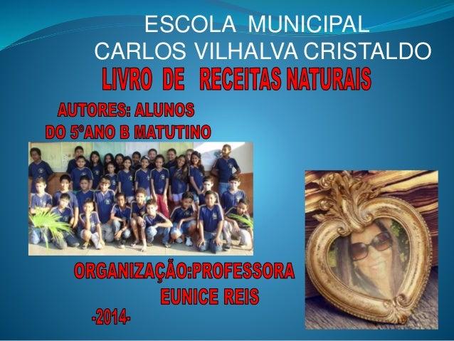 ESCOLA MUNICIPAL  CARLOS VILHALVA CRISTALDO