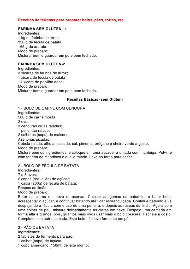Receitas de farinhas para preparar bolos, pães, tortas, etc.  FARINHA SEM GLÚTEN –1 Ingredientes: 1 kg de farinha de arroz...