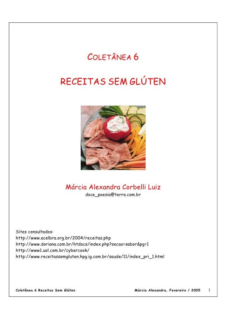 COLETÂNEA 6                         RECEITAS SEM GLÚTEN                              Márcia Alexandra Corbelli Luiz       ...