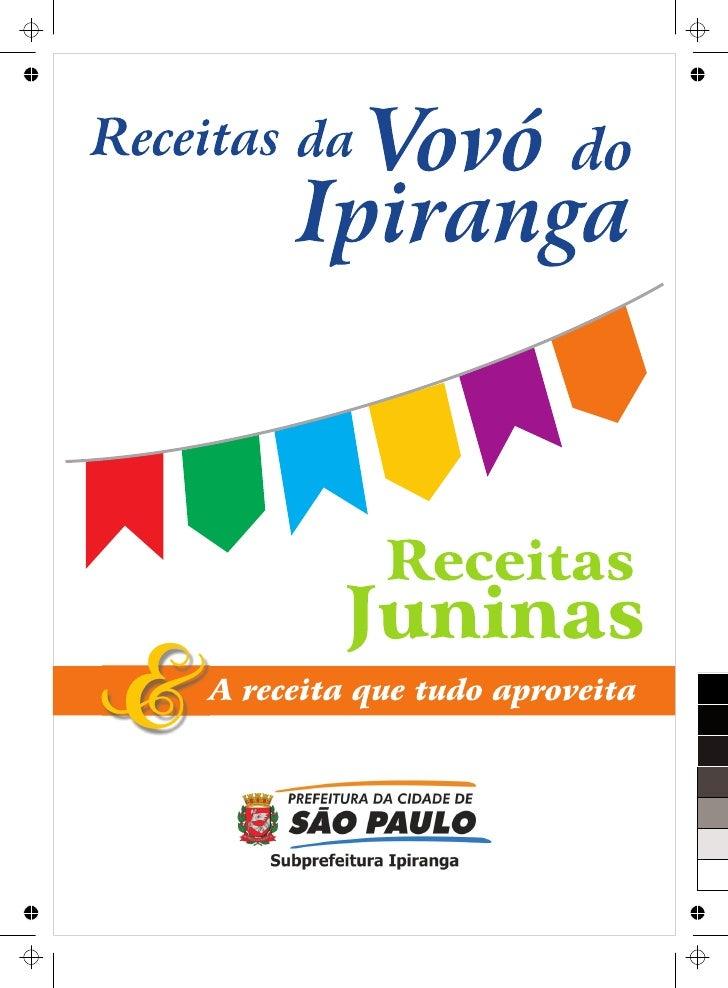 A      quecido pela tradição das fogueiras de junho, aqui vai o segundo volume das Receitas da Vovó do Ipiranga.   O prime...