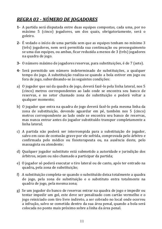 ... 11. 11REGRA 03 - NÚMERO DE JOGADORES1- A partida será disputada entre duas  equipes compostas ... c3321c7528a34