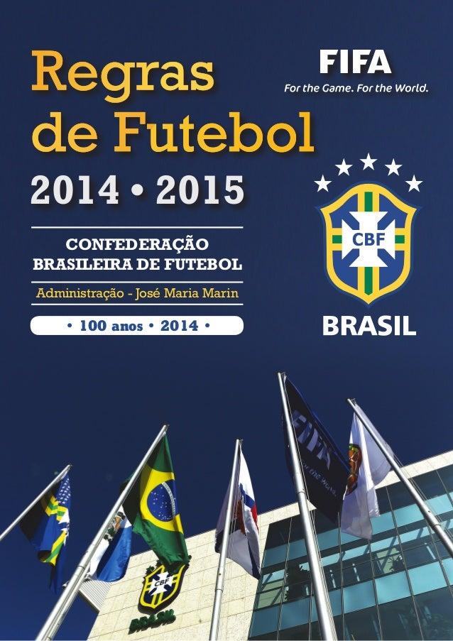 Confederação Brasileira de Futebol Edíficio José Maria Marin Avenida Luiz Carlos Prestes, 130 • Barra da Tijuca • Rio de J...