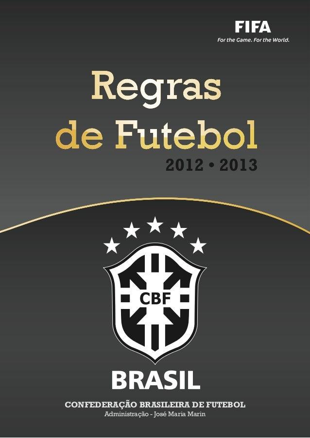2012 • 2013CONFEDERAÇÃO BRASILEIRA DE FUTEBOL       Administração - José Maria Marin