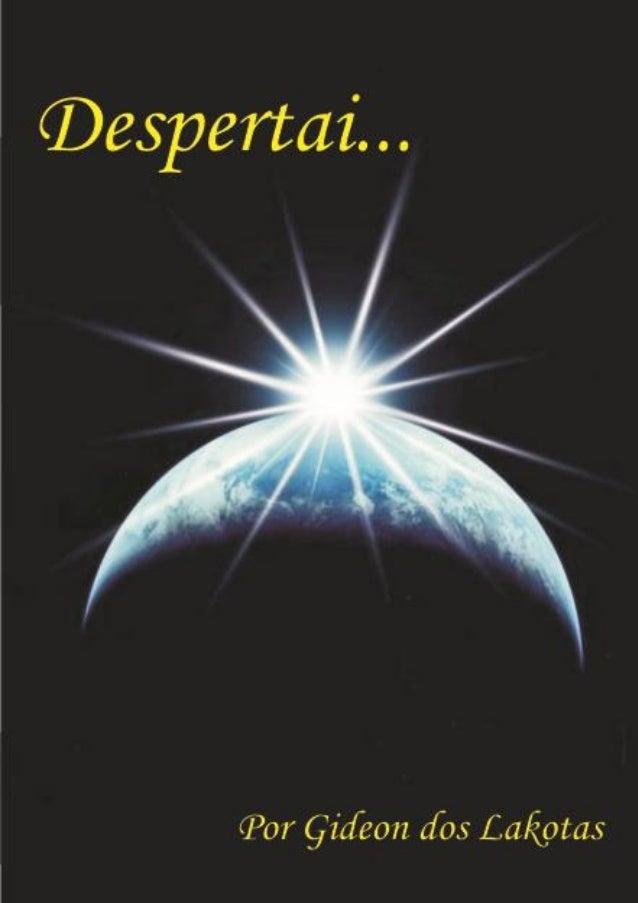 Despertai...     Este livro através da prática dos ensinamentos que tem, elimina toda doença,sofrimento, miséria e ignorân...