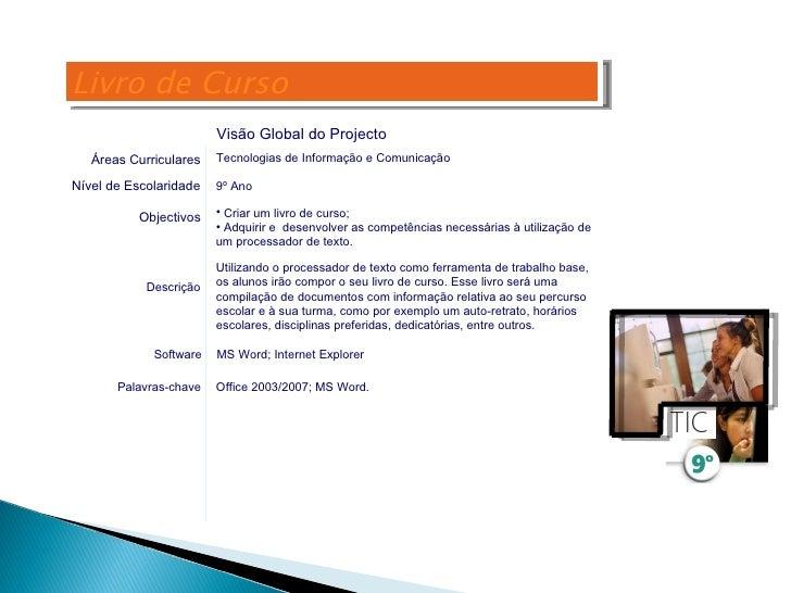 <ul><li>Criar um livro de curso; </li></ul><ul><li>Adquirir e  desenvolver as competências necessárias à utilização de um ...