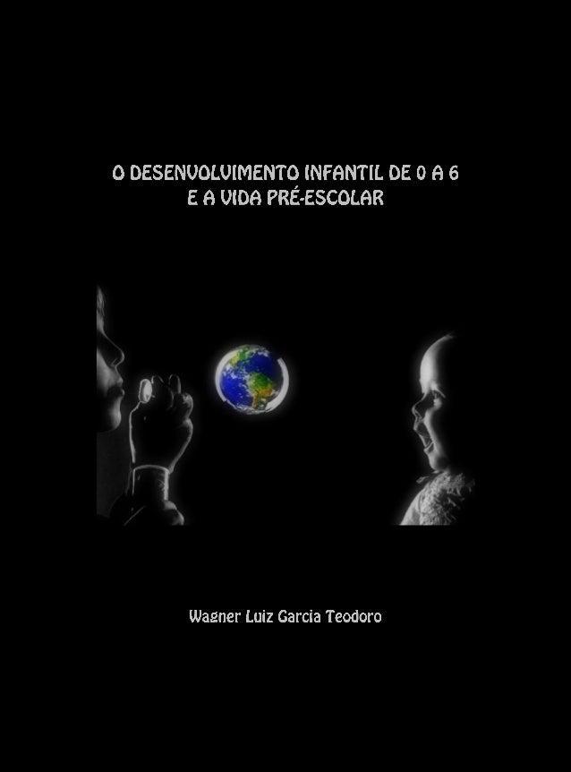 O desenvolvimento infantil de 0 a 6 e a vida pré-escolar~ 1 ~