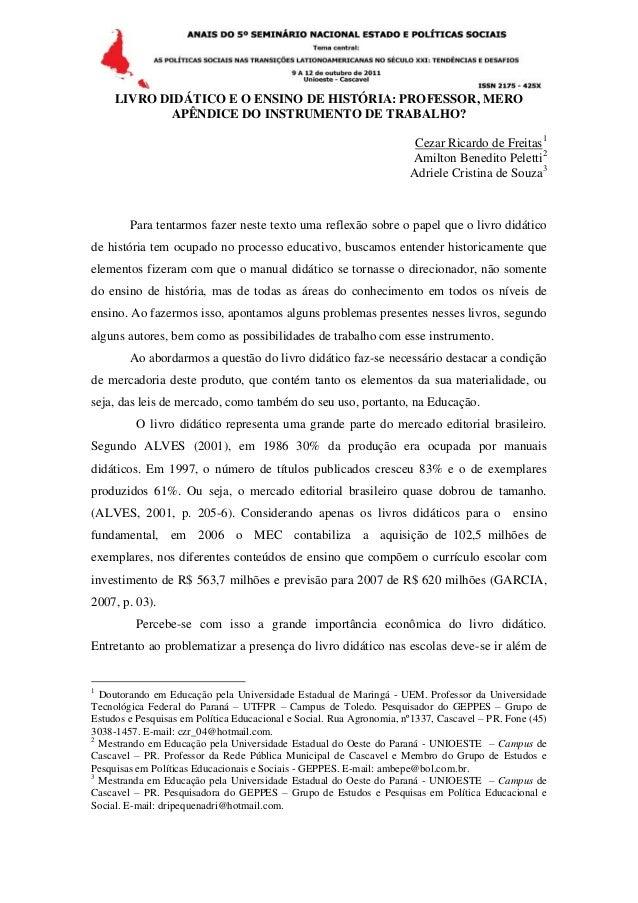 LIVRO DIDÁTICO E O ENSINO DE HISTÓRIA: PROFESSOR, MERO            APÊNDICE DO INSTRUMENTO DE TRABALHO?                    ...