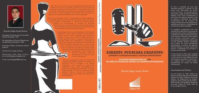 DIREITO JUDICIAL CRIATIVO  ATIVISMO CONSTITUCIONAL E JUSTIÇA INSTITUINTE  AS NOVAS PERSPECTIVAS DO STF EM SEDE DE CONTROLE...
