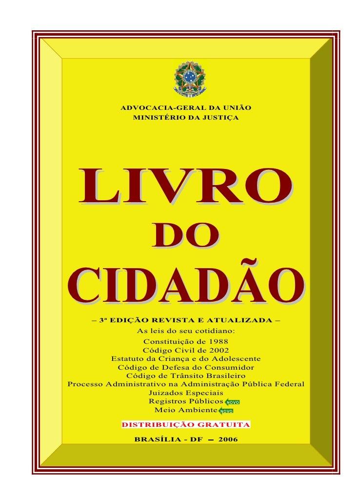 ADVOCACIA-GERAL DA UNIÃO              MINISTÉRIO DA JUSTIÇA  LIVRO                   DOCIDADÃO     – 3ª EDIÇÃO REVISTA E A...
