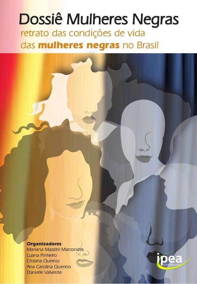 Dossiê Mulheres Negras retrato das condições de vida das mulheres negras no Brasil  Organizadores Mariana Mazzini Marconde...