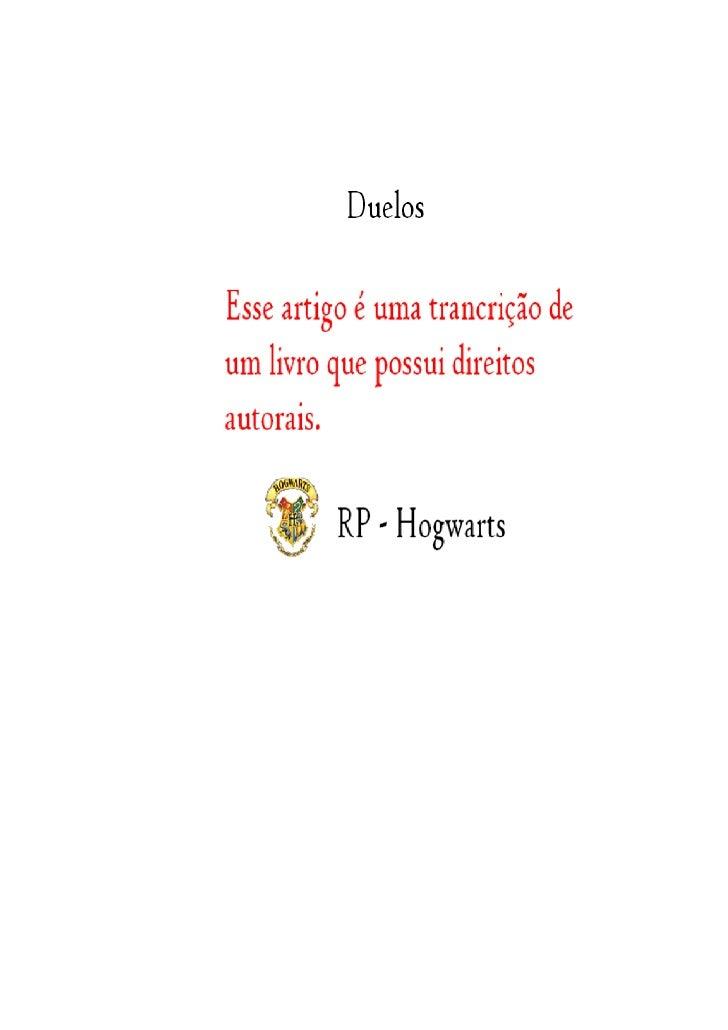 Como Duelar? Como definir um Duelo de uma briga.... Antigamente os duelos, era questão de honra, dignidade, muitos bruxos ...