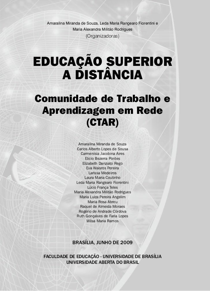 Amaralina Miranda de Souza, Leda Maria Rangearo Fiorentini e               Maria Alexandra Militão Rodrigues              ...