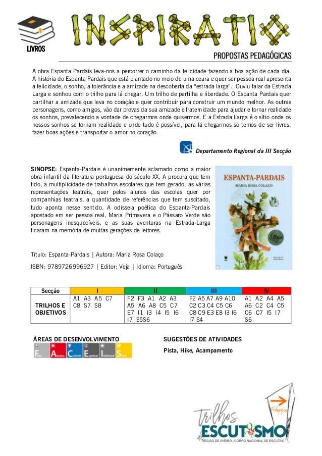 PROPOSTAS PEDAGÓGICAS LIVROS SINOPSE: Espanta-Pardais é unanimemente aclamado como a maior obra infantil da literatura por...