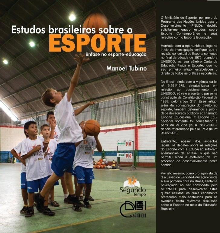 E ST U D O S BR ASILEIROS SOBRE OESPORTE      ênfase no esporte-educação