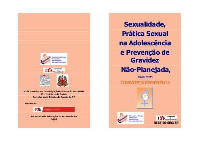 NIES - Núcleo de Investigação e Educação em Saúde IS - Instituto de Saúde Secretaria de Estado da Saúde de SP Reprodução: ...