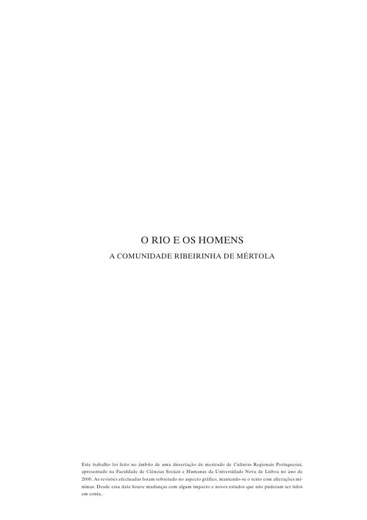 O RIO E OS HOMENS             A COMUNIDADE RIBEIRINHA DE MÉRTOLA     Este trabalho foi feito no âmbito de uma dissertação ...