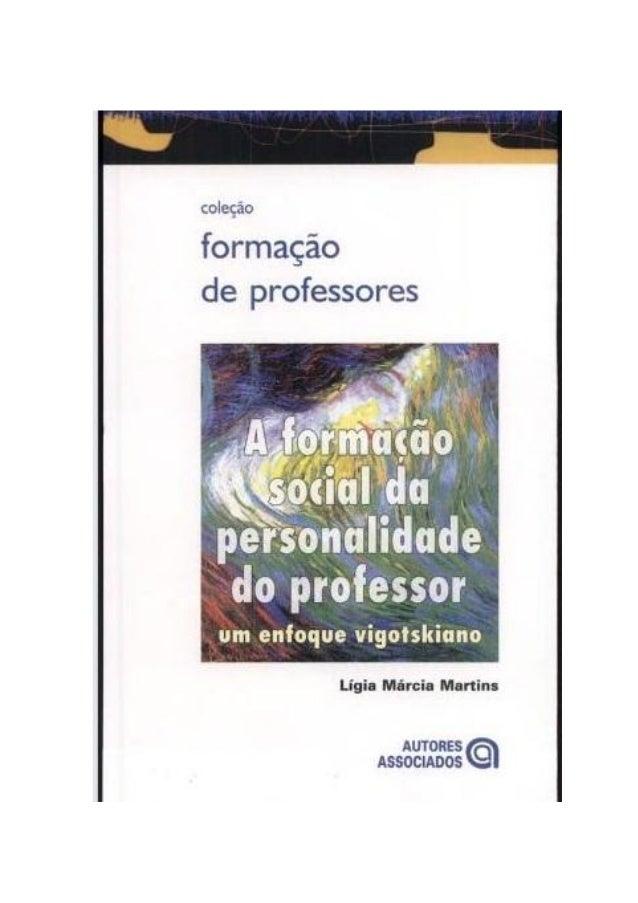 coleção formação de professores  _'  ~m*açãp * 'ronaldo  péTsondlídade do professor  um enfoque vigotskiano  Lígia Márcia ...