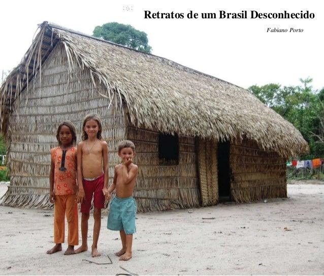 Retratos de um Brasil Desconhecido                        Fabiano Porto