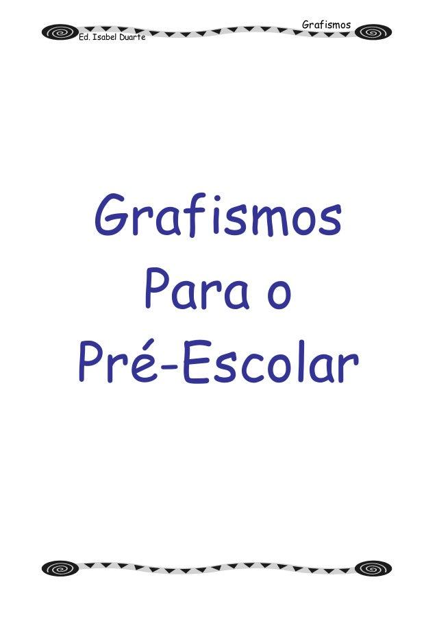 Grafismos Ed. Isabel Duarte Grafismos Para o Pré-Escolar