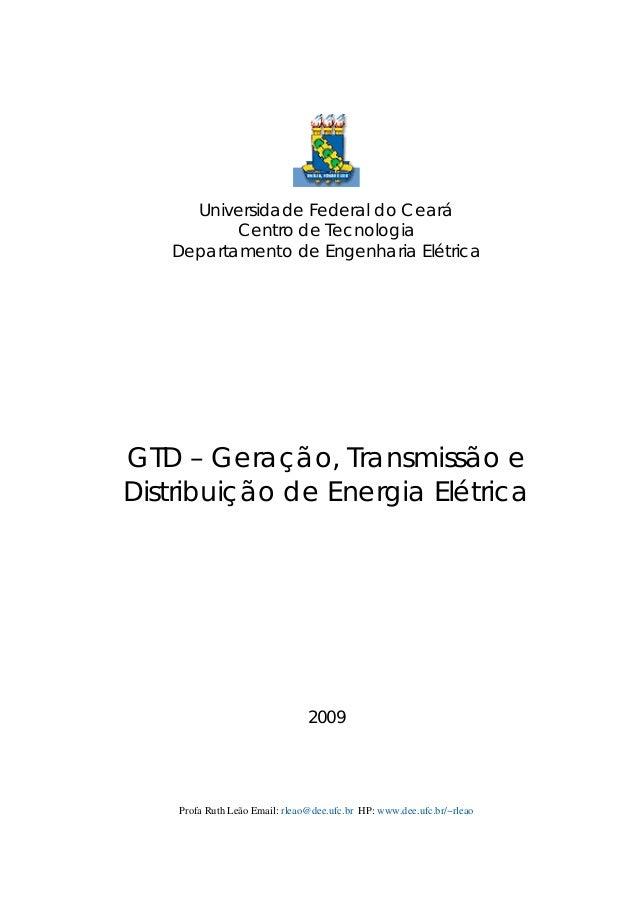 Profa Ruth Leão Email: rleao@dee.ufc.br HP: www.dee.ufc.br/~rleaoUniversidade Federal do CearáCentro de TecnologiaDepartam...