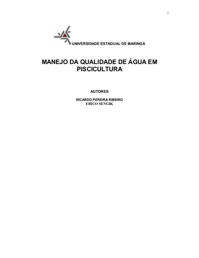 1       UNIVERSIDADE ESTADUAL DE MARINGÁMANEJO DA QUALIDADE DE ÁGUA EM         PISCICULTURA               AUTORES        R...