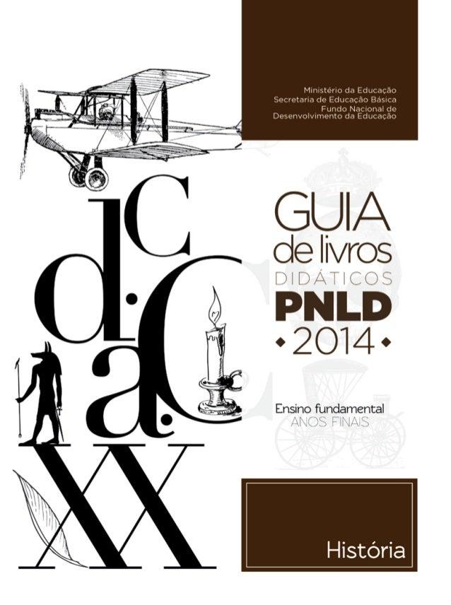 Ministério da Educação históriaGuiadeLivrosDidáticosPNLD2014