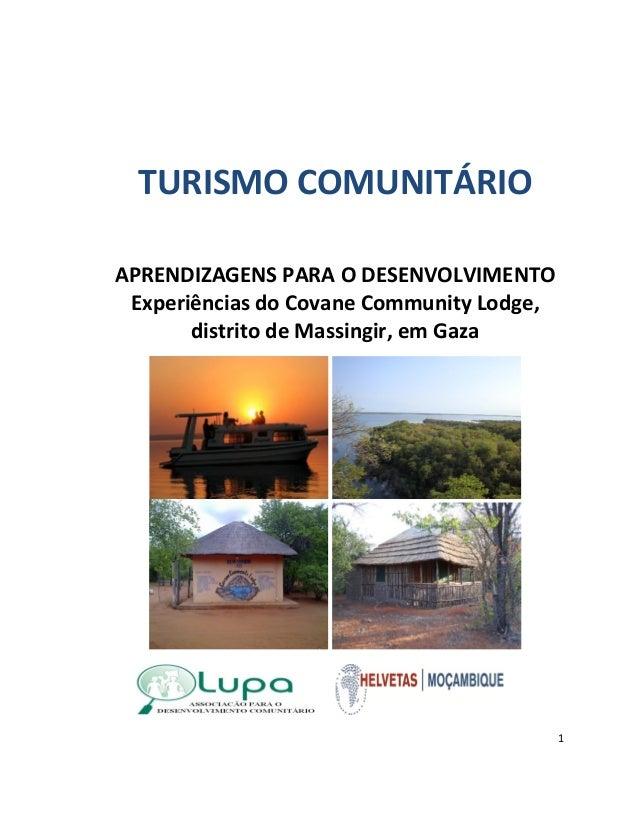 TURISMO COMUNITÁRIO APRENDIZAGENS PARA O DESENVOLVIMENTO Experiências do Covane Community Lodge, distrito de Massingir, em...