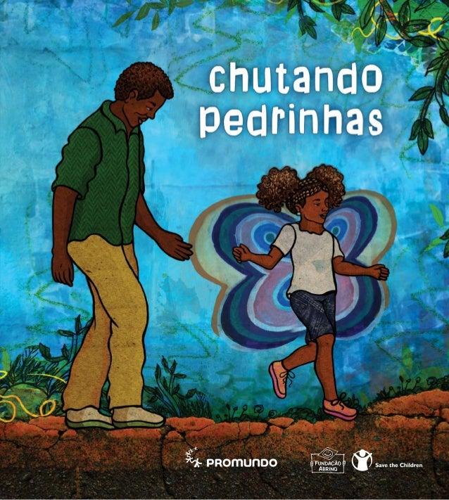 Esta é uma publicação do Instituto Promundo, com o apoio da Fundação Abrinq – Save the Children Direção do Instituto Promu...