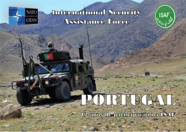 PORTUGAL International Security Assistance Force 12 anos de participação na ISAF