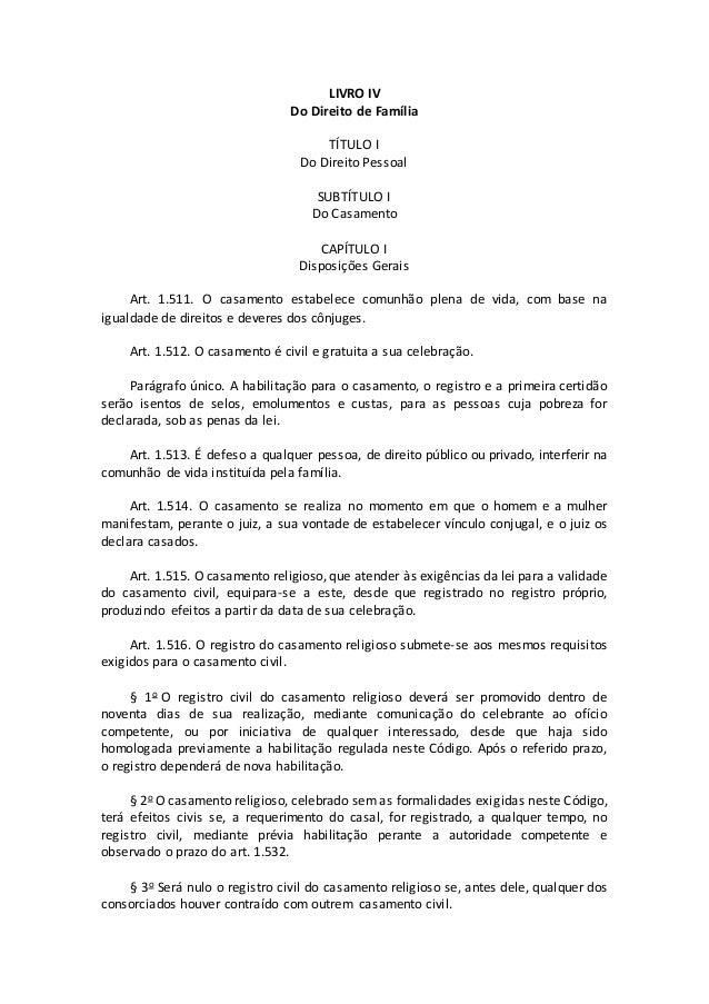 LIVRO IV Do Direito de Família TÍTULO I Do Direito Pessoal SUBTÍTULO I Do Casamento CAPÍTULO I Disposições Gerais Art. 1.5...