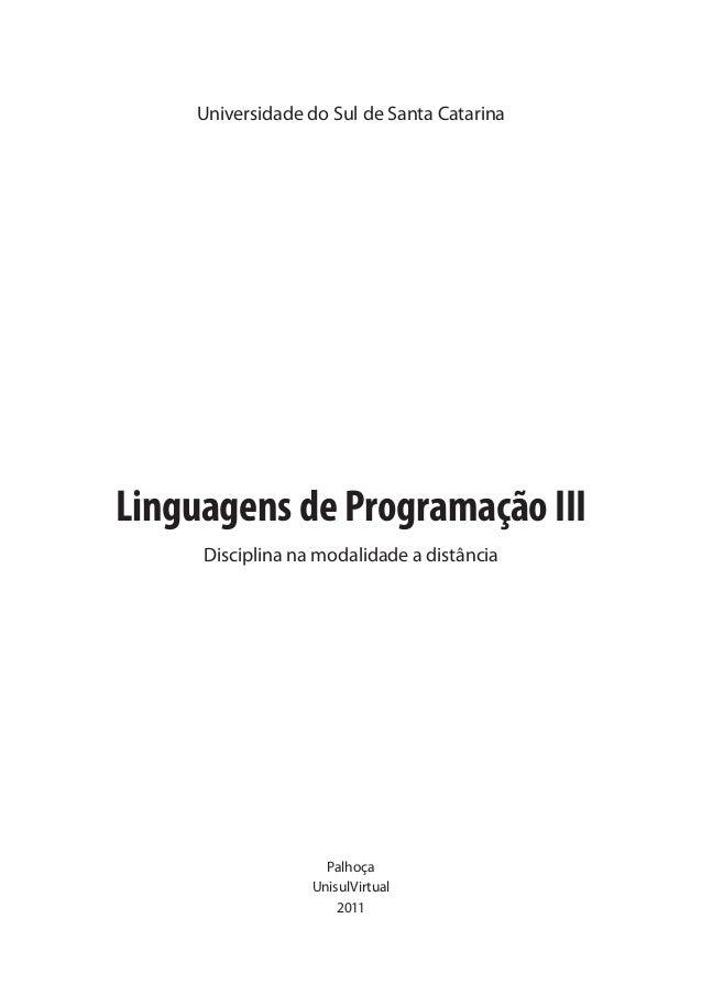 Universidade do Sul de Santa CatarinaLinguagens de Programação III     Disciplina na modalidade a distância               ...