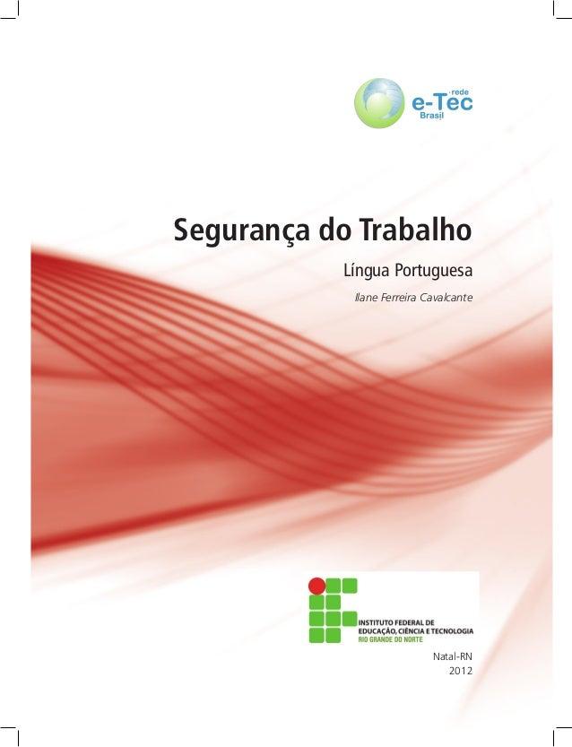 Segurança do Trabalho Ilane Ferreira Cavalcante 2012 Natal-RN Língua Portuguesa