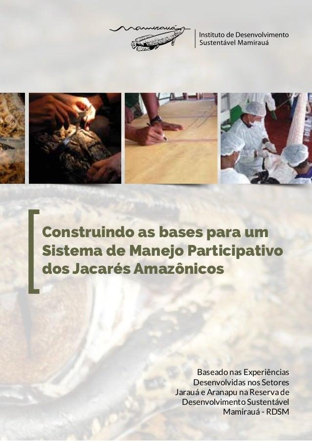 Construindo as bases para um Sistema de Manejo Participativo dos Jacarés Amazônicos [ Baseado nas Experiências Desenvolvid...