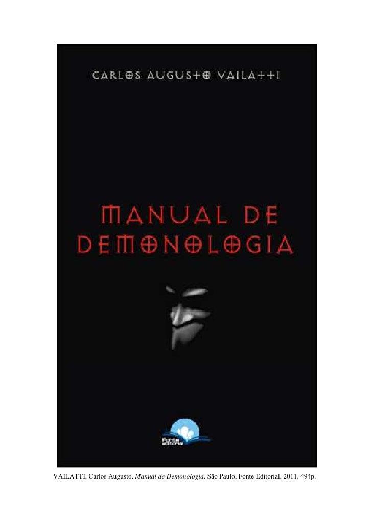 VAILATTI, Carlos Augusto. Manual de Demonologia. São Paulo, Fonte Editorial, 2011, 494p.