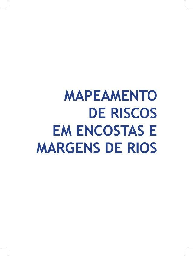 MAPEAMENTO DE RISCOS EM ENCOSTAS E MARGENS DE RIOS