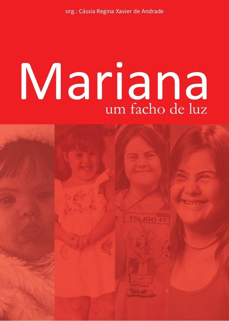 org.: Cássia Regina Xavier de AndradeMariana        um facho de luz