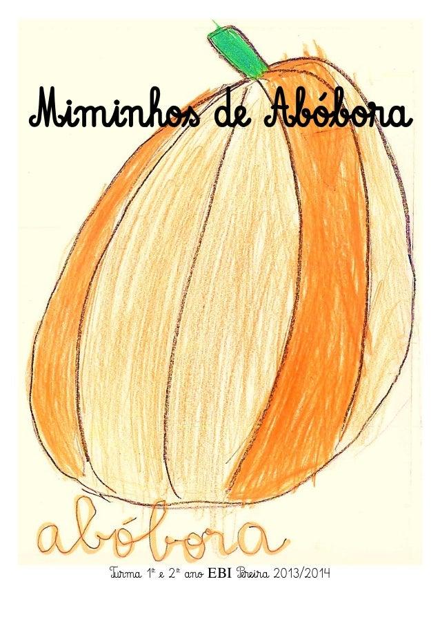 Miminhos de Abóbora  Turma 1º e 2º ano EBI Pereira 2013/2014