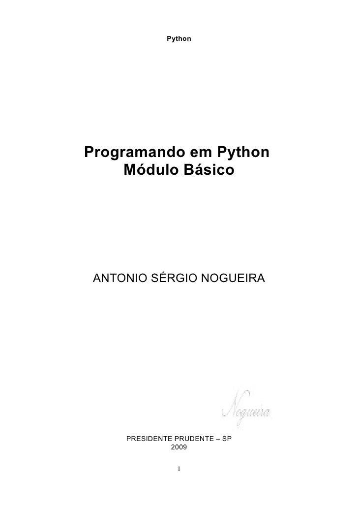 Python     Programando em Python      Módulo Básico      ANTONIO SÉRGIO NOGUEIRA          PRESIDENTE PRUDENTE – SP        ...