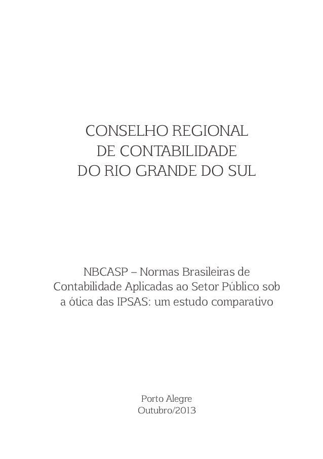 CONSELHO REGIONAL  DE CONTABILIDADE  DO RIO GRANDE DO SUL  NBCASP  Normas Brasileiras de  Contabilidade Aplicadas ao Setor...