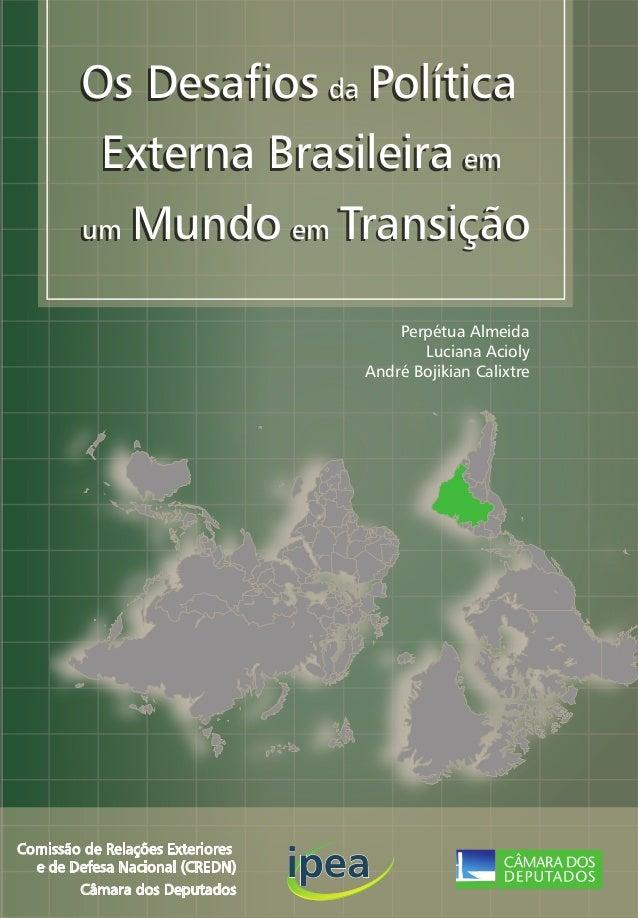 Número Xxx. Boletim de  Economia e Política  Internacional  Os Desafios da Política  Externa Brasileira em  um Mundo em Tr...