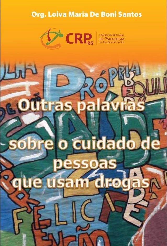 Org. Loiva Maria De Boni Santos www.crprs.org.br Sede Av. Protásio Alves, 2854/301 CEP 90410-006 - Porto Alegre/RS Fone/Fa...