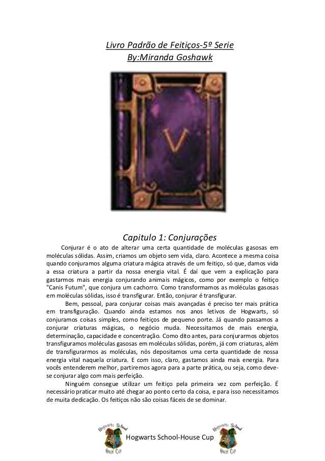 Livro Padrão de Feitiços-5º Serie                           By:Miranda Goshawk                            Capitulo 1: Conj...