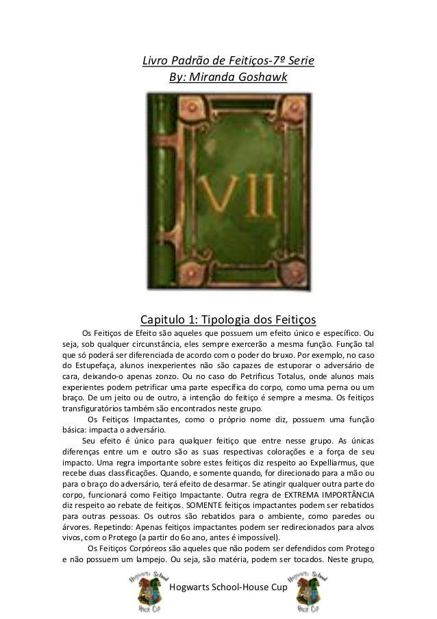 Livro Padrão de Feitiços-7º Serie                           By: Miranda Goshawk                     Capitulo 1: Tipologia ...