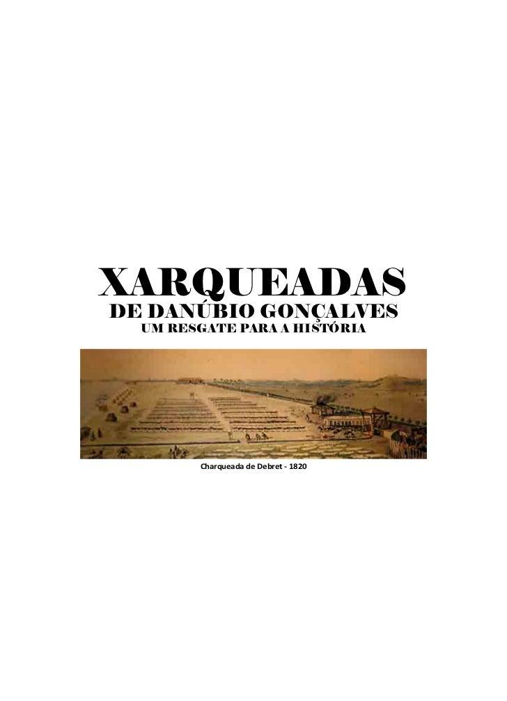 XARQUEADASDE DANÚBIO GONÇALVES  UM RESGATE PARA A HISTÓRIA        Charqueada de Debret - 1820