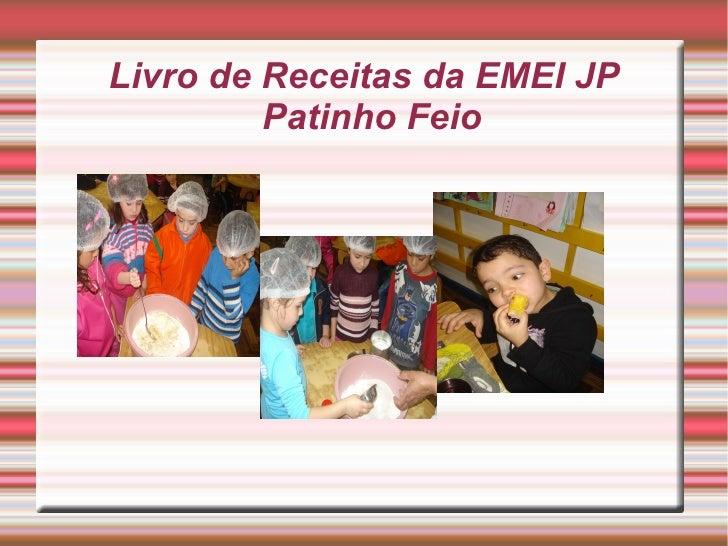 Livro de Receitas da EMEI JP         Patinho Feio            Título