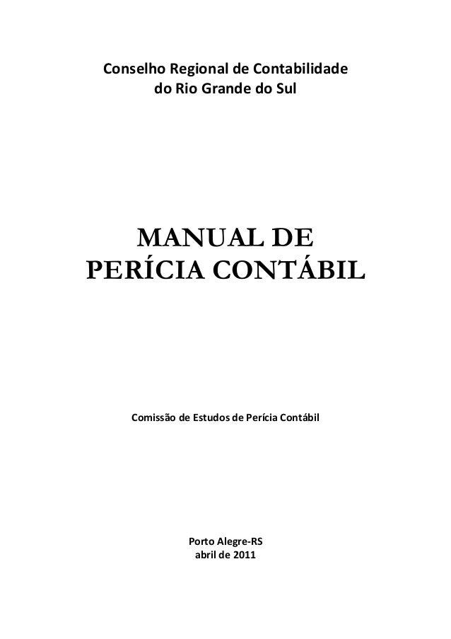 Conselho Regional de Contabilidade do Rio Grande do Sul MANUAL DE PERÍCIA CONTÁBIL Comissão de Estudos de Perícia Contábil...
