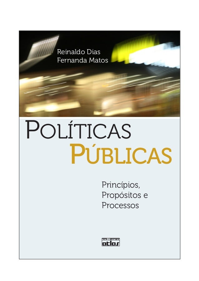 Reinaldo Dias  Fernanda MatosPOLÍTICAS     PÚBLICAS              Princípios,              Propósitos e              Proces...