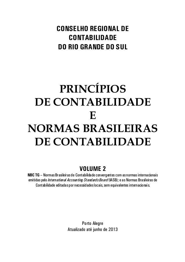 C SE H REGI A DE C TABI IDADE D RI GRA DE D SU PRINCÍPIOS DE CONTABILIDADE E NORMAS BRASILEIRAS DE CONTABILIDADE V U E 2 B...